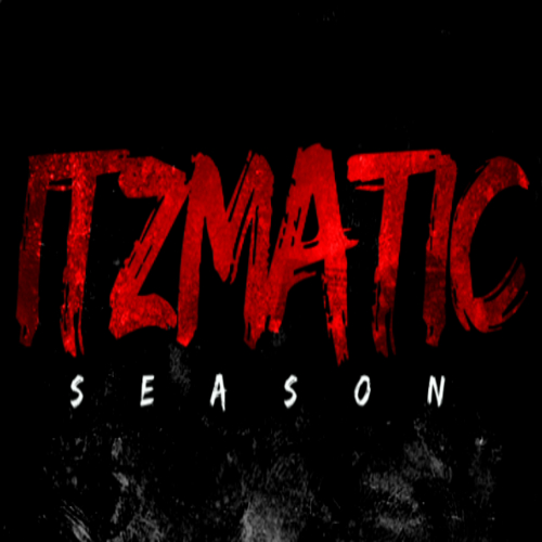 ITZMATIC - Itzmatic Season