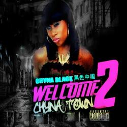 Chyna Black - Welcome 2 Chyna Town