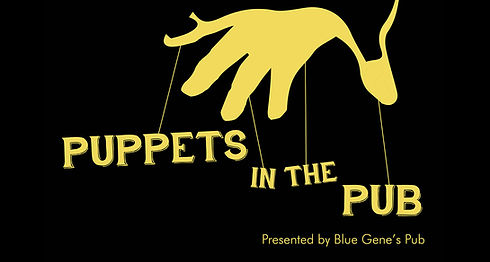 Puppets in the Pub, presented by Blue Gene's Pub