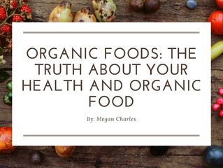 Organic Foods: The Truth About Your Health and Organic Food