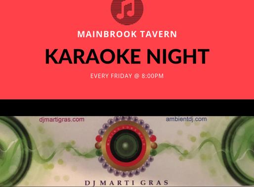 Karaoke Every Friday Night at The Mainbrook Tavern