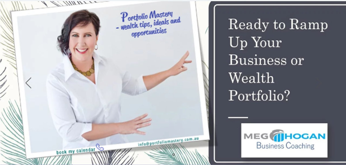 Business Coaching by Meg Hogan on How to Ramp up Your Business and Wealth Portfolio with calendar appointment Portfolio Mastery - wealth tips, ideals and opportunities.