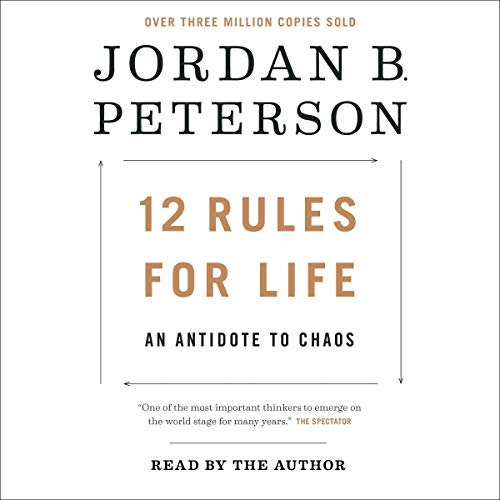 12 Rules for Life by Jordan Peterson