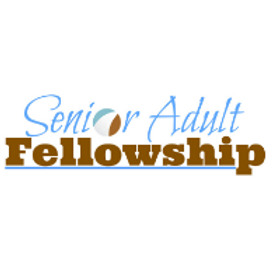 SENIOR ADULT FELLOWSHIP.png