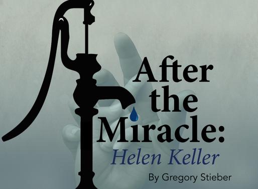 After the Miracle: Helen Keller                2018-2019 Season