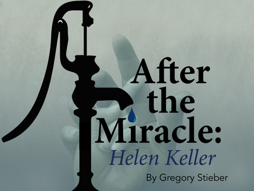 After the Miracle: Helen Keller                2018-2019 Season