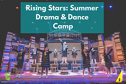 RISING STARS- Summer Drama & Dance Camp 2021