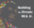 Building the Dream: MLK Jr.