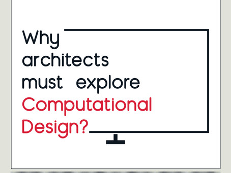 Why architects must explore computational Design in 2021?