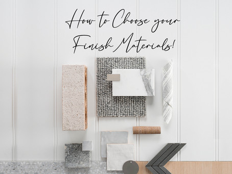 How to Choose your Finish Material!