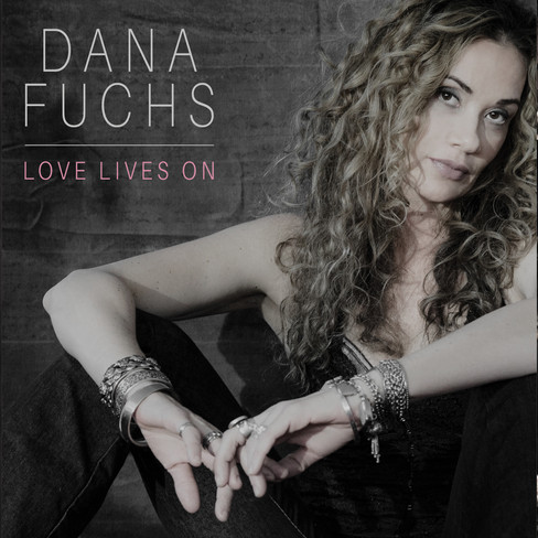 DANA FUCHS 'LOVE LIVES ON'