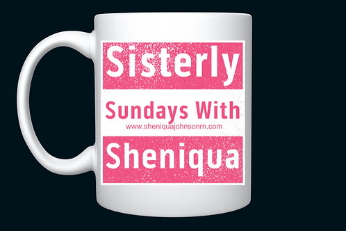 Sisterly Sundays With Sheniqua mug