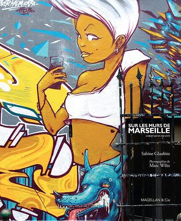 Sur les murs de Marseille. Sabine Glaubitz & Marc Wiltz