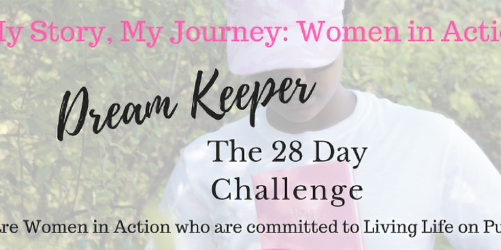 "My Story, My Journey"" Dream Keeper 28 Day Challenge"
