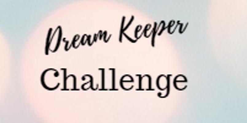 28 Day Dream Keeper Challenge