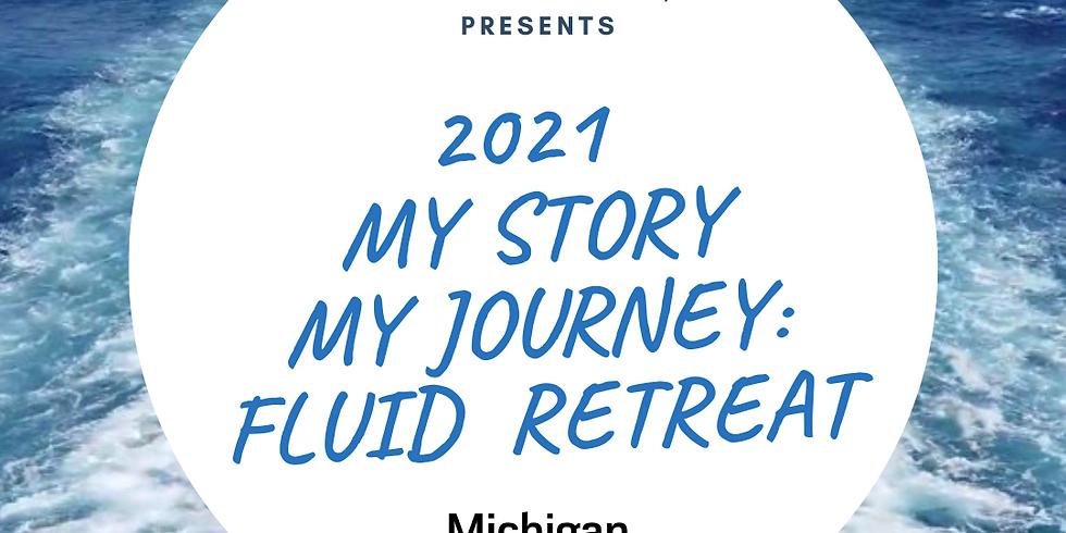 My Story, My Journey: Fluid Retreat