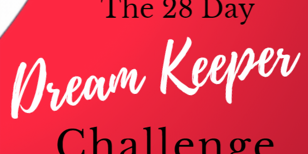 The 28 Day Dream Keeper Challenge