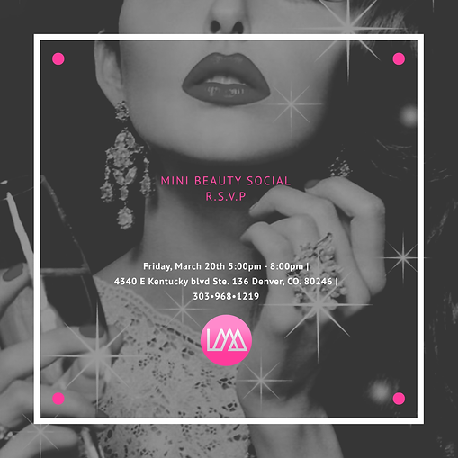 Mini Beauty Social RSVP March 20, 2020 5-8 PM