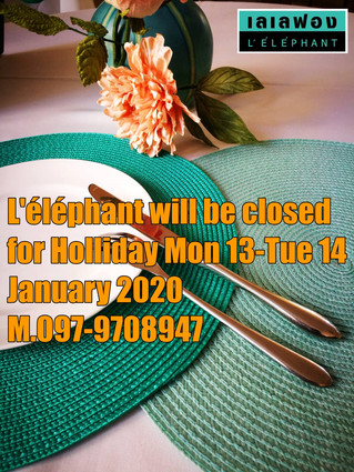 L'éléphant will be closed for Holliday
