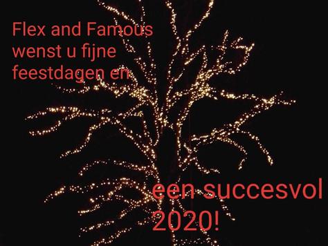 Flex and Famous wenst u fijne feestdagen en een gelukkig, gezond en succesvol 2020 toe!