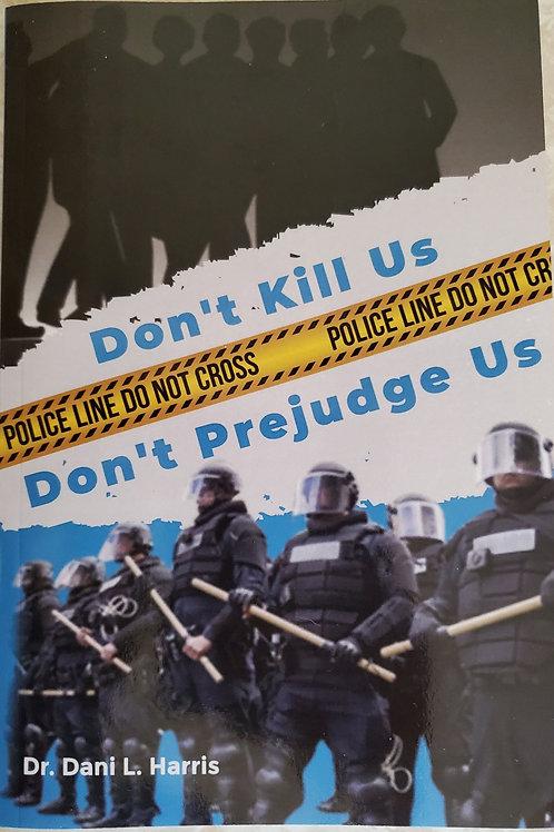 Don't Kill Us: Don't Prejudge Us