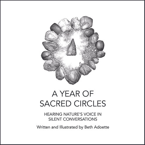 A Year of Sacred Circles: Hearing Nature's Voice in Silent Conversations