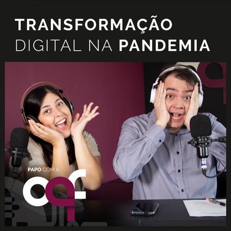 Papo com a OQF EP3 - Transformação Digital na Pandemia
