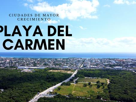 Ciudades de mayor crecimiento: Playa del Carmen