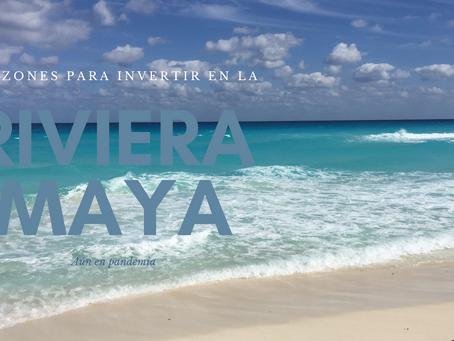 ¿Por qué invertir en la Riviera Maya aún en plena pandemia?