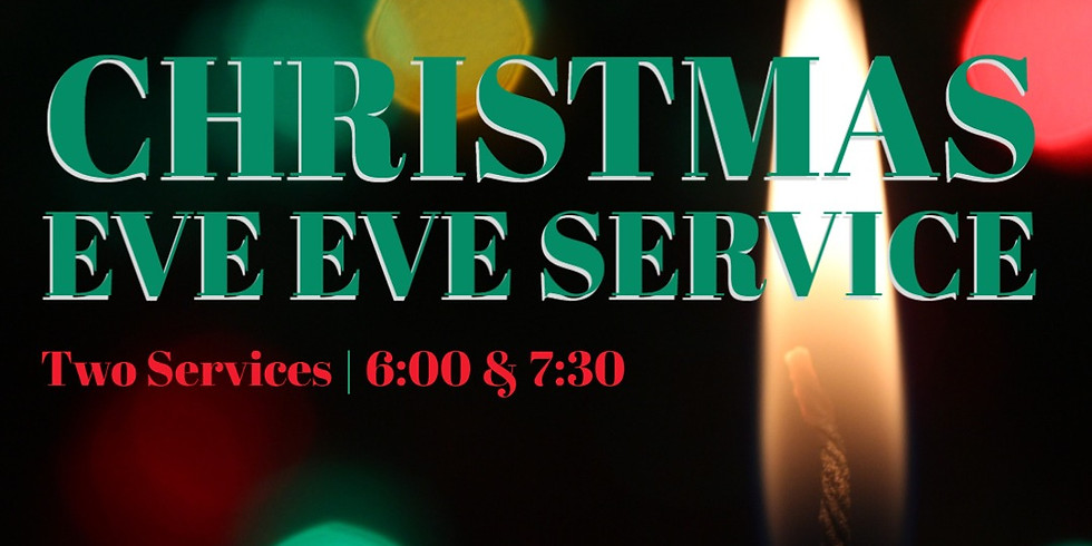 6:00 p.m. | Christmas Eve Eve Service