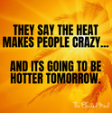 heat makes people crazy.png