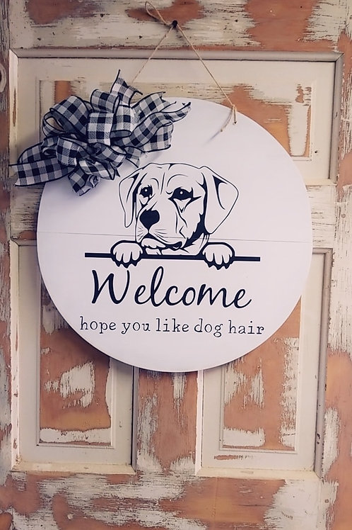 "Hope you like dog hair- 15"" door hanger"