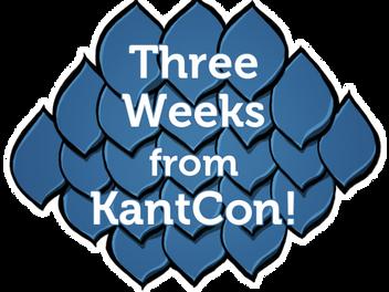 Three Weeks from KantCon!