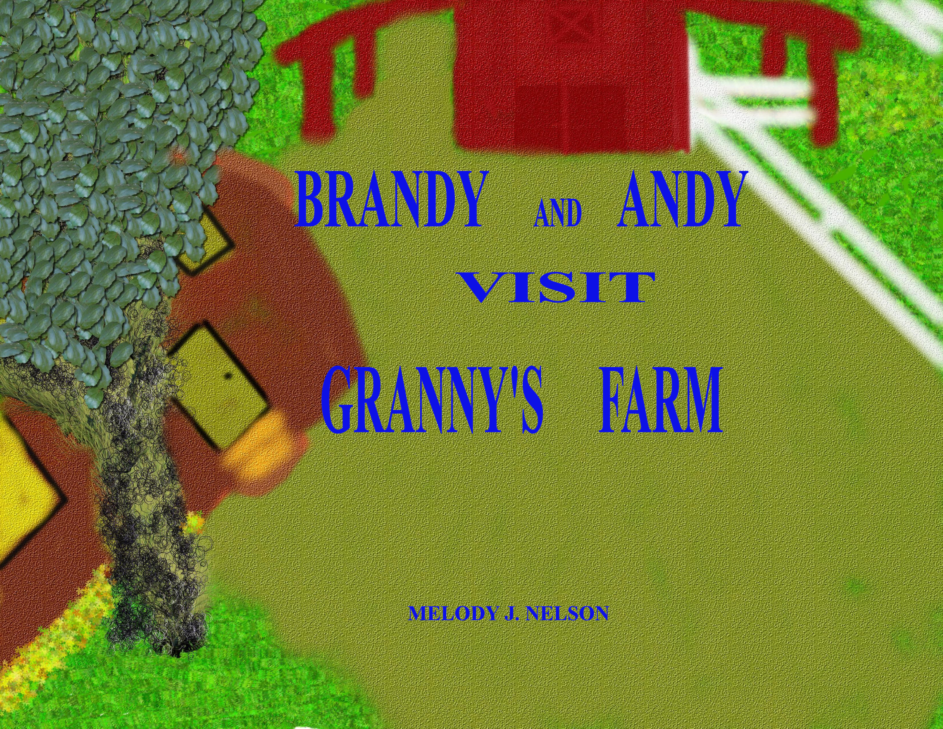 Brandy and Andy Visit Granny's Farm.jpg