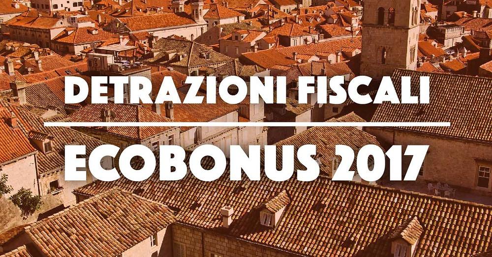 Detrazioni fiscali - Ecobonus 2017