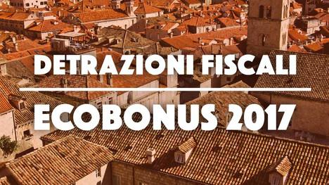 Detrazioni fiscali: Ecobonus 2017 in dettaglio.