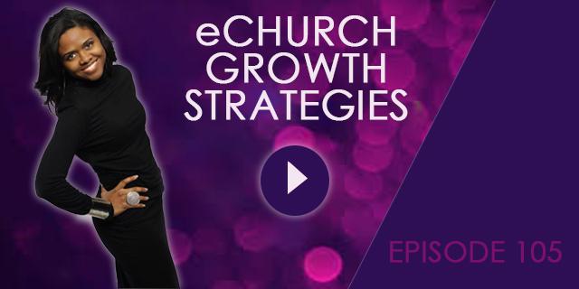 eCHURCH GROWH STRATEGIES EP 105