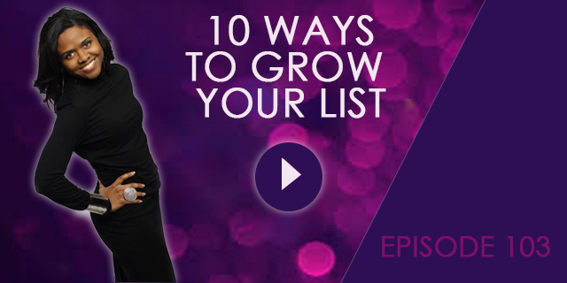 10 WAYS TO GRWO YOUR LIST EP 103