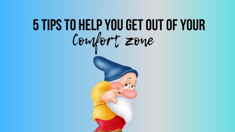 5 Tips to Help You Get out of Your Comfort Zone