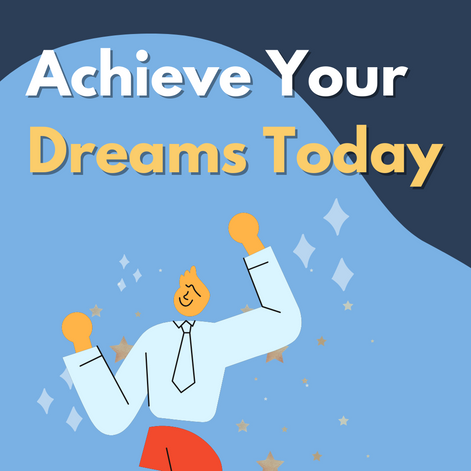 How to start achieving your dreams?