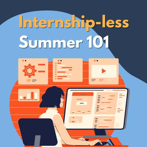 3 Ways to Make the Most of an Internship-less Summer
