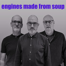 UNSIGNED - ENGINES MADE FROM SOUP