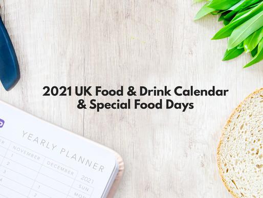 2021 UK Food & Drink Calendar & Special Foodie Days