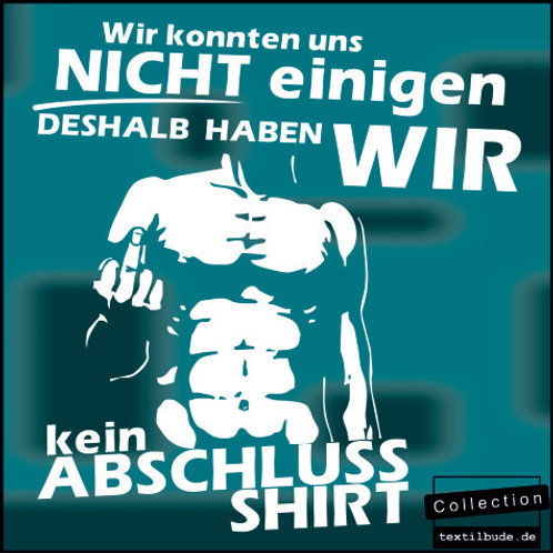 "Schulabgänger - Motiv ""kein Shirt"""