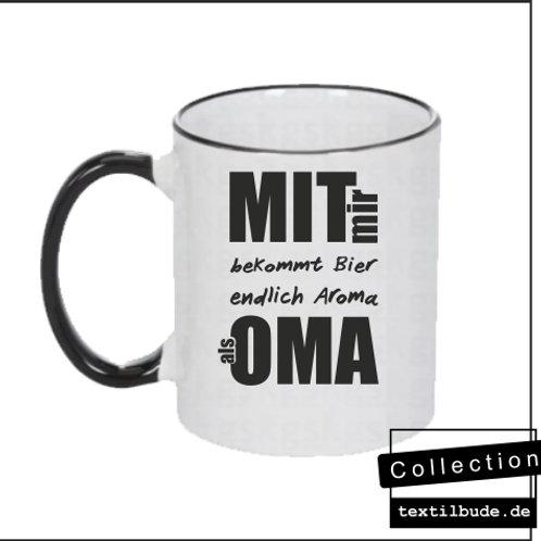 Tasse - Mit mir bekommt Bier endlich Aroma als Oma
