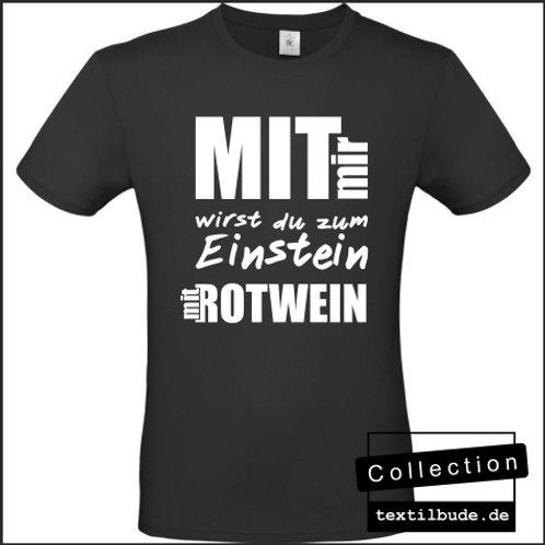 Mit mir wirst du zum Einstein mit Rotwein