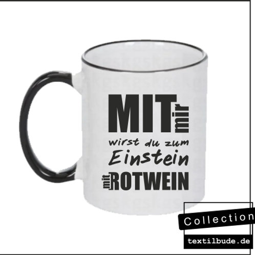 Tasse - Mit mir wirst du zum Einstein mit Rotwein