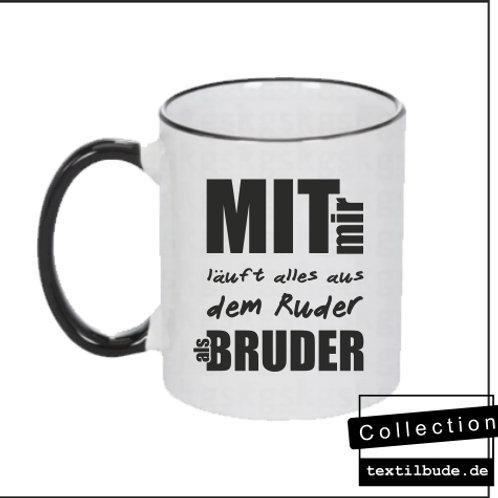 Tasse - Mit mir läuft alles aus dem Ruder als Bruder