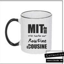 Tasse - Mit mir wird saufen zur Routine als Cosine