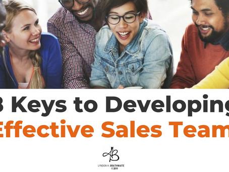 8 Keys To Developing Effective Sales Teams